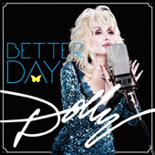 Dolly Parton's Better Day in stores today!