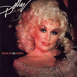 Dolly Parton - Burlap And Satin