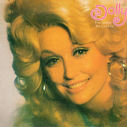 Dolly Parton - Dolly The Seeker And We Used To