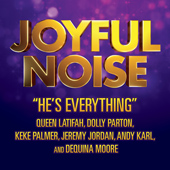 'He's Everything' single from the Joyful Noise Original Motion Picture Soundtrack featuring Dolly Parton, Queen Latifah, Keke Palmer, Jeremy Jordan, Andy Karl, and Dequina Moore