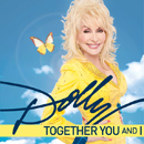 Download Dolly Parton's 'Together You & I' single now on iTunes!